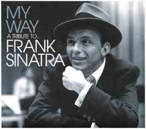 Frank Sinatra - My Way - A Tribute To...