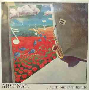 Arsenal - ... With Our Own Hands