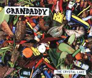 Grandaddy - The Crystal Lake