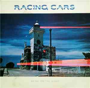 Racing Cars - Bring On The Night