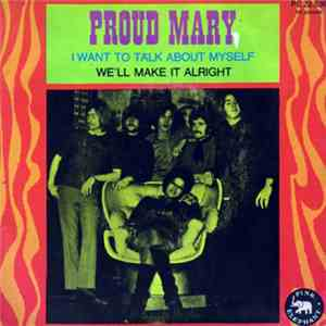 Proud Mary  -  We'll Make It Alright / I Want To Talk About Myself