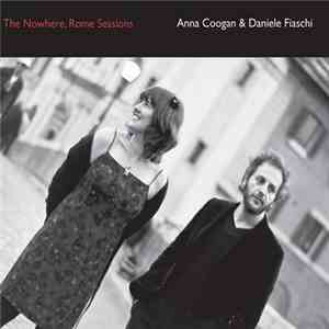 Anna Coogan And Daniele Fiaschi - The Nowhere, Rome Sessions