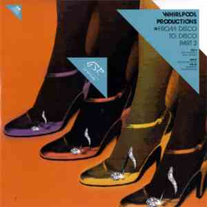 Whirlpool Productions - From: Disco To: Disco (Part 2)