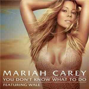Mariah Carey Feat. Wale - You Don't Know What To Do