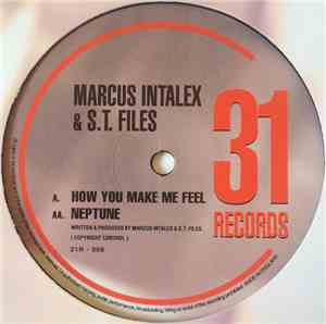 Marcus Intalex & S.T. Files - How You Make Me Feel / Neptune