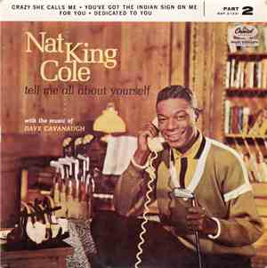 Nat King Cole - Tell Me All About Yourself Part 2