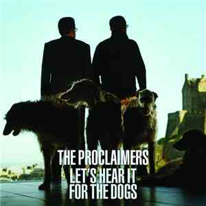 The Proclaimers - Let's Hear It For The Dogs