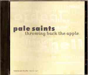 Pale Saints - Throwing Back The Apple