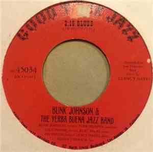 Bunk Johnson & The Yerba Buena Jazz Band - Ace In The Hole / 2:19 Blues