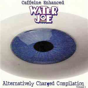 Various - Caffeine Enhanced Water Joe (Alternatively Charged Compilation Vo ...