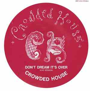 Crowded House - Don't Dream It's Over (Live Version)