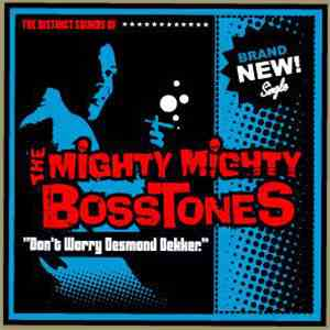 The Mighty Mighty Bosstones - Don't Worry Desmond Dekker