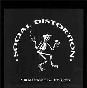 Social Distortion - Hard Knocks And White Socks