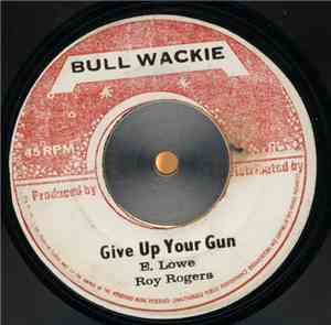 Roy Rogers / Pau & Paluka - Give Up Your Gun / Make Your Move