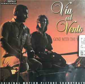 Max Steiner - Via Col Vento - Gone With The Wind (Original Motion Picture S ...