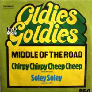 Middle Of The Road - Chirpy Chirpy Cheep Cheep / Soley Soley