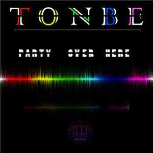 Tonbe - Party Over Here