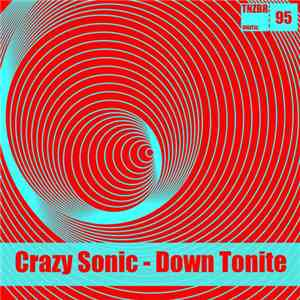 Crazy Sonic - Down Tonite