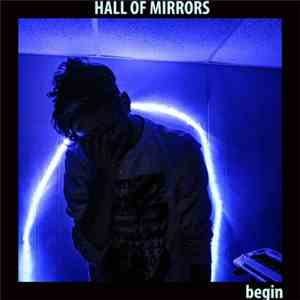 Hall Of Mirrors  - Begin