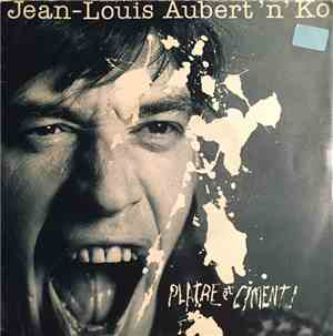 Jean-Louis Aubert And Ko. - Plâtre Et Ciment !