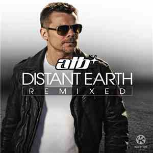 ATB - Distant Earth Remixed