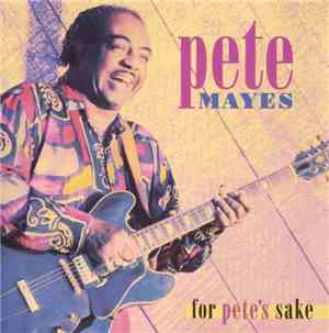 Pete Mayes - For Pete's Sake