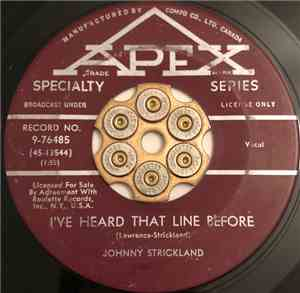Johnnie Strickland - I've Heard That Line Before