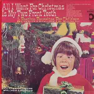 Santa's Helpers - All I Want For Christmas Is My Two Front Teeth & Festive  ...