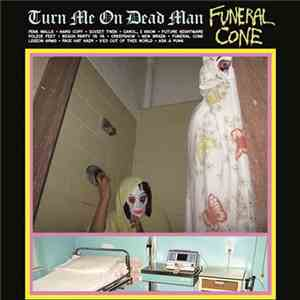 Funeral Cone - Turn Me On Dead Man