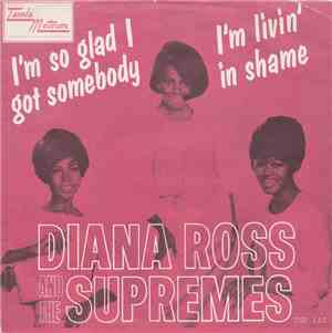 Diana Ross And The Supremes - I'm Livin' In Shame / I'm So Glad I Got Someb ...