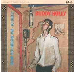 Buddy Holly - Brown-Eyed Handsome Man / Bo Diddley