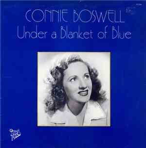 Connie Boswell - Under A Blanket Of Blue