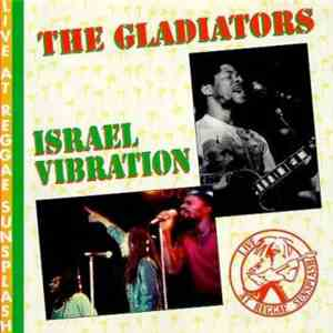 The Gladiators / Israel Vibration - Live At Reggae Sunsplash