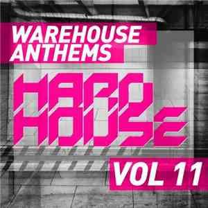 Various - Warehouse Anthems: Hard House Vol 11
