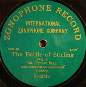 Mr. Ernest Pike With Orchestral Accompaniment - The Battle Of Stirling